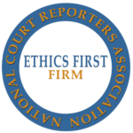 National Court Reporters Association Ethics First Firm
